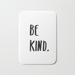 Be Kind Kindness Typography Art Bath Mat