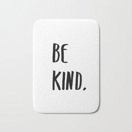 Be Kind Kindness Typography Art Bath Mat