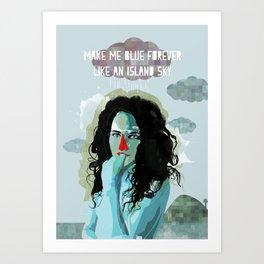 Make Me Blue Forever Art Print