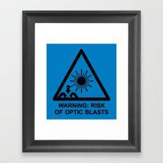 Warning: Risk of Optic Blasts Framed Art Print