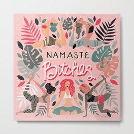 Namaste, Bitches – Pink Metal Print