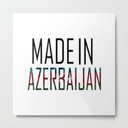Made In Azerbaijan Metal Print