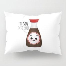 I'm Soy Into You! Pillow Sham