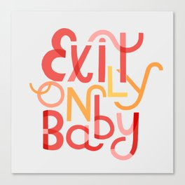 Exit Only, Baby Canvas Print