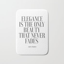 FASHION PRINT, Elegance Is The Only Beauty That Never Fades, Audrey Hepburn Quote,Girls Room Decor,G Bath Mat