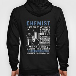 chemist not one to mess with prideful loyal to the lab will keep it real overthinks everything perfe Hoody