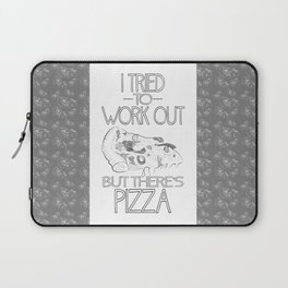 I tried to work out...but there's pizza Laptop Sleeve