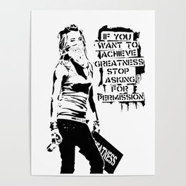Banksy, If You Want To Achieve Greatness, Stop Asking For Permission, Artwork, Tshirts, Prints, Post Poster