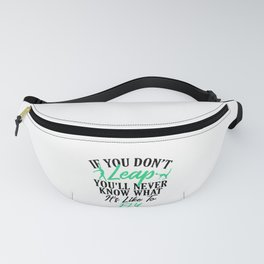 Gymnast If You Don't Leap Never Knows What It Feels Like to Fly Gymnastics Fanny Pack