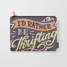 I'd Rather Be Thrifting Carry-All Pouch