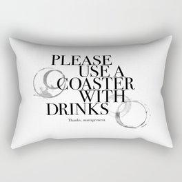 Please Use A Coaster Rectangular Pillow