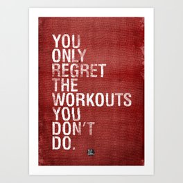 You only regret the workouts you don't do - red Art Print