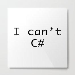 I can't C# Metal Print
