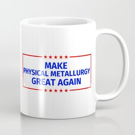 Physical Metallurgy Funny Gift Coffee Mug