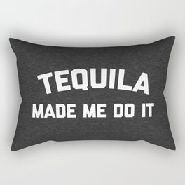 Tequila Do It Funny Quote Rectangular Pillow