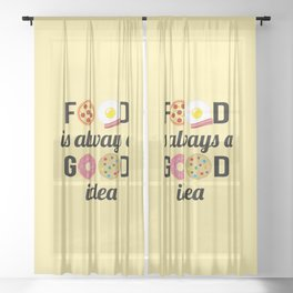 "Food Lover I - ""Food is Always a Good Idea"" Quote Sheer Curtain"