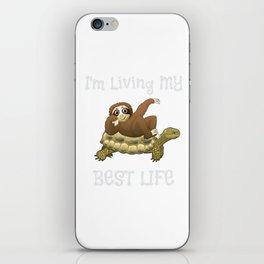 I'm Living My Best Life Sloth & Turtle iPhone Skin