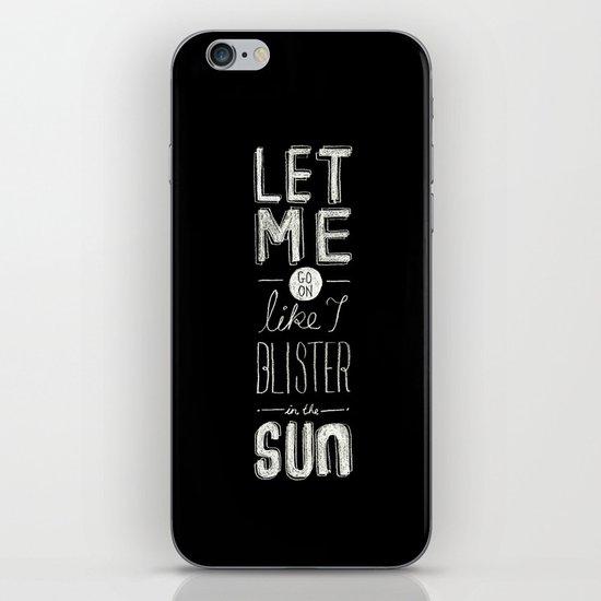 blister in the sun iPhone & iPod Skin