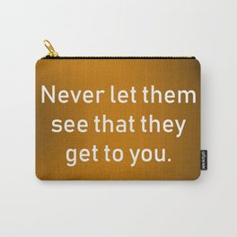 Never Let Them See Carry-All Pouch