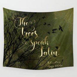 The trees speak Latin. The Raven Boys Wall Tapestry
