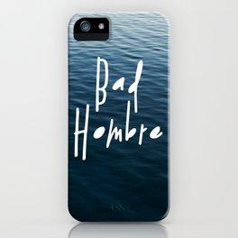 Happy Bad Hombre iPhone Case