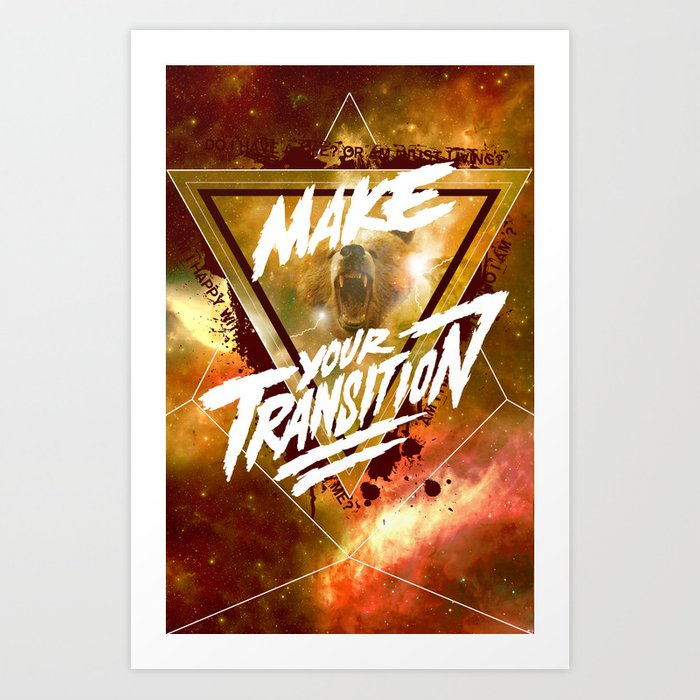 Make Your Transition (orange) Art Print