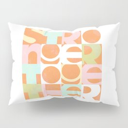 Stronger Together #peachy  Pillow Sham