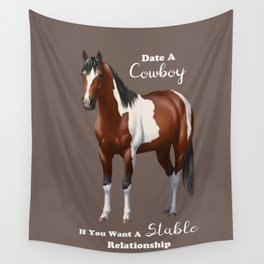 Date a Cowboy Stable Relationship Bay Paint Horse Wall Tapestry