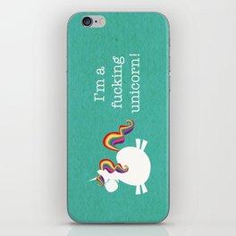 I'm a fucking Unicorn - straight up, no censor.  iPhone Skin