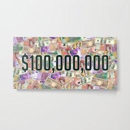 $100,000,000 Metal Print