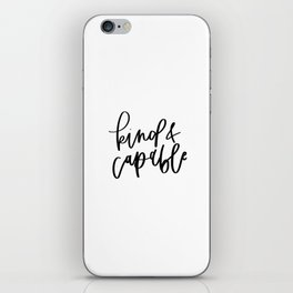 Kind and Capable / Black and White Words iPhone Skin