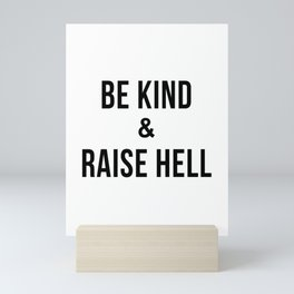 Be Kind & Raise Hell (White) Mini Art Print