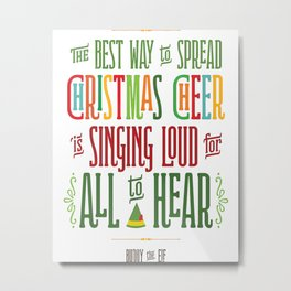 Buddy the Elf - Christmas Cheer Metal Print