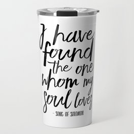 I Have Found The One Whom My Soul Loves,Christian Print,Scripture Art,Bible Verse,Bible Print,Bible Travel Mug