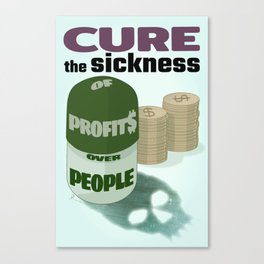 Cure Profit$ Over People Canvas Print