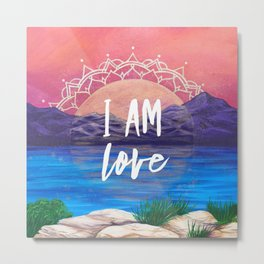 I am Love Affirmation Quote Metal Print