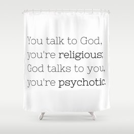 You're psychotic - House MD - TV Show Collection Shower Curtain