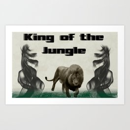 The King of The Jungle Art Print