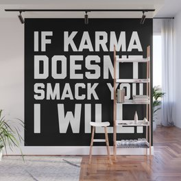 Karma Smack You Funny Quote Wall Mural
