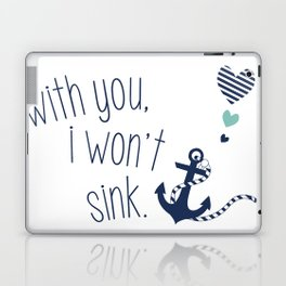 With You I Wont Sink Laptop & iPad Skin