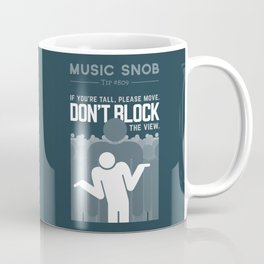 DON'T Block the View — Music Snob Tip #809 Coffee Mug