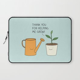 Thank you for helping me grow! Laptop Sleeve
