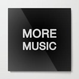 More music Metal Print
