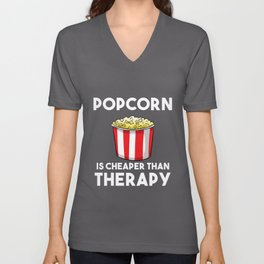 Popcorn Is Cheaper Than Therapy Unisex V-Neck