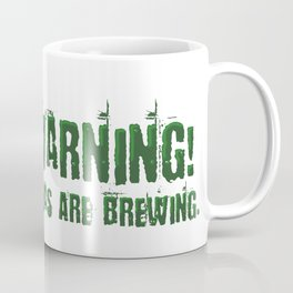 Warning! Ideas are brewing. Coffee Mug