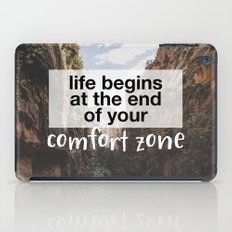 Life begins at the end of your comfort zone. iPad Case