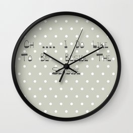 Oh .... i do like to be beside the seaside ~ polka dot ~ poster ~ typography ~ illistration Wall Clock