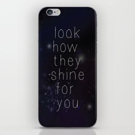 Look how they shine iPhone Skin