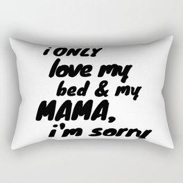 Drake Lyrics - Hip Hop Quotes - Love my Bed & My MAMA Rectangular Pillow