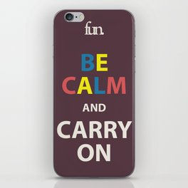Be Calm and Carry On  iPhone Skin